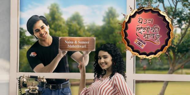 Ye Un Dinon Ki Baat Hai Latest Gossip: Naina & Sameer to support each other