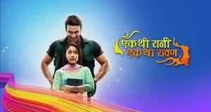 Ek Thi Rani Ek Tha Raavan gossips: Serial to go off-air on September 21, 2019