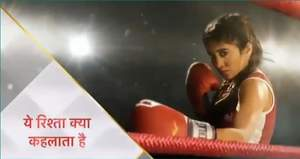 Yeh Rishta Kya Kehlata Hai Upcoming Story: Boxer Naira's entry to bring twist