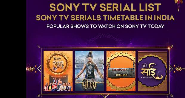 Sony TV Upcoming Serials List 2021: Current, Future Indian Hindi Latest Update