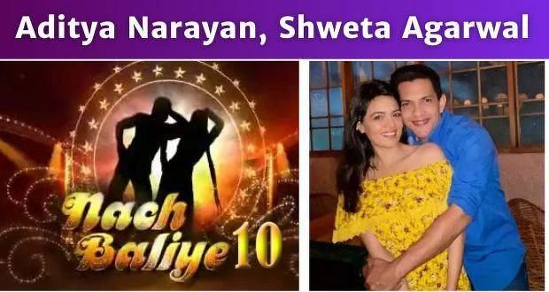 Nach Baliye 10 Contestant New Entry: Aditya Narayan & Shweta Agarwal in NB 10