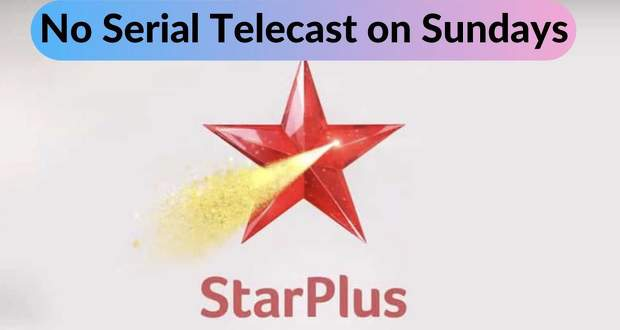 Star Plus Serials/Shows List 2021: No Telecast,No 30th May 2021 written update