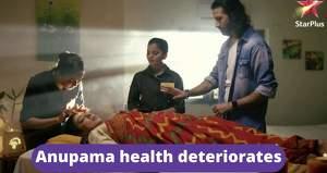 Anupama: Anupama's health deteriorates during surgery