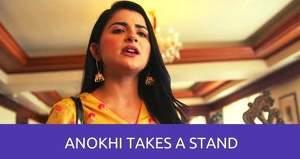 Shaurya Aur Anokhi Ki Kahani: Anokhi to stand up for her rights amd happiness