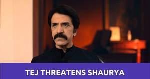 Shaurya Aur Anokhi Ki Kahani: Tej threatens Shaurya to remove him from family
