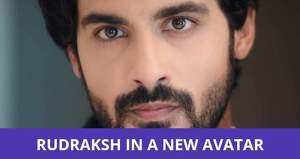Yeh Hai Chahatein: Rudraksh makes his entry in a new look