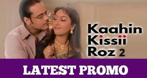 Kaahin Kissii Roz 2 Promo: Mysterious story of Sikand's family with new cast