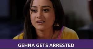 Saath Nibhana Saathiya 2 (SNS 2): Gehna gets arrested