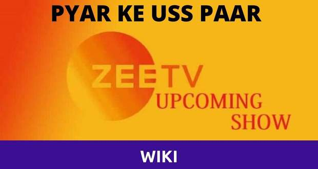 Pyaar Ke Uss Paar Wiki, Serial Cast, Promo, Start Date, Review, Roles, Actors