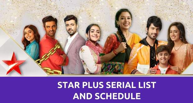 Star Plus TV Schedule Today: Live Shows/Serials List Time Table This Week 2021