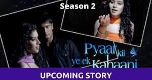 Pyaar Ki Ye Ek Kahaani 2 Upcoming Story: Piya-Abhay's love story reincarnated